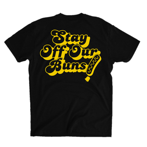 Stay Off Our Buns! <back of shirt>