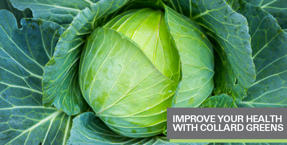 Improve Your Health With Collard Greens