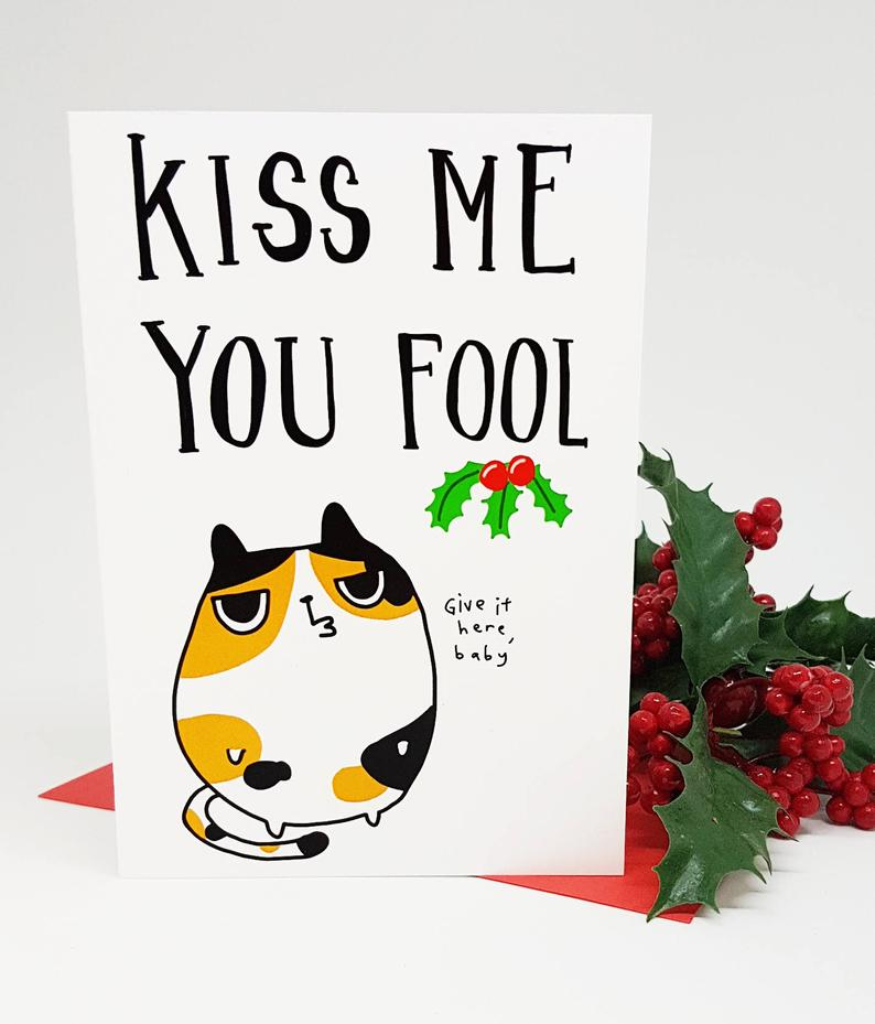 SteakandEggsPlease Kiss Me You Fool Christmas Card