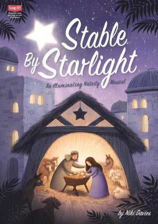 Stable By Starlight - An Illuminating Nativity Musical