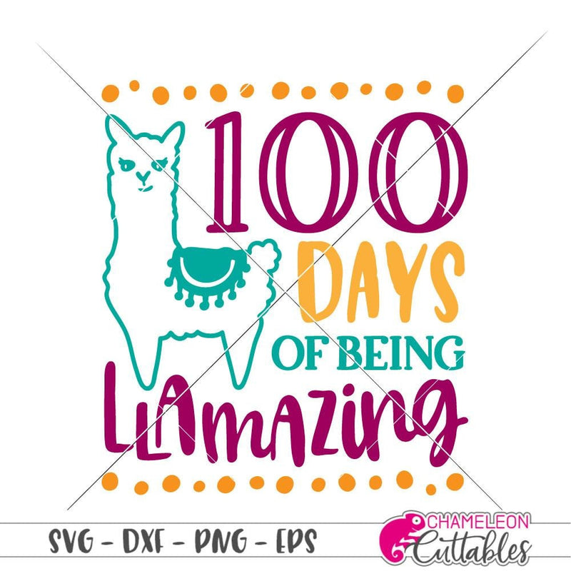 100 Days Of Being Llamazing Svg Png Dxf Eps Svg Dxf Png Cutting File