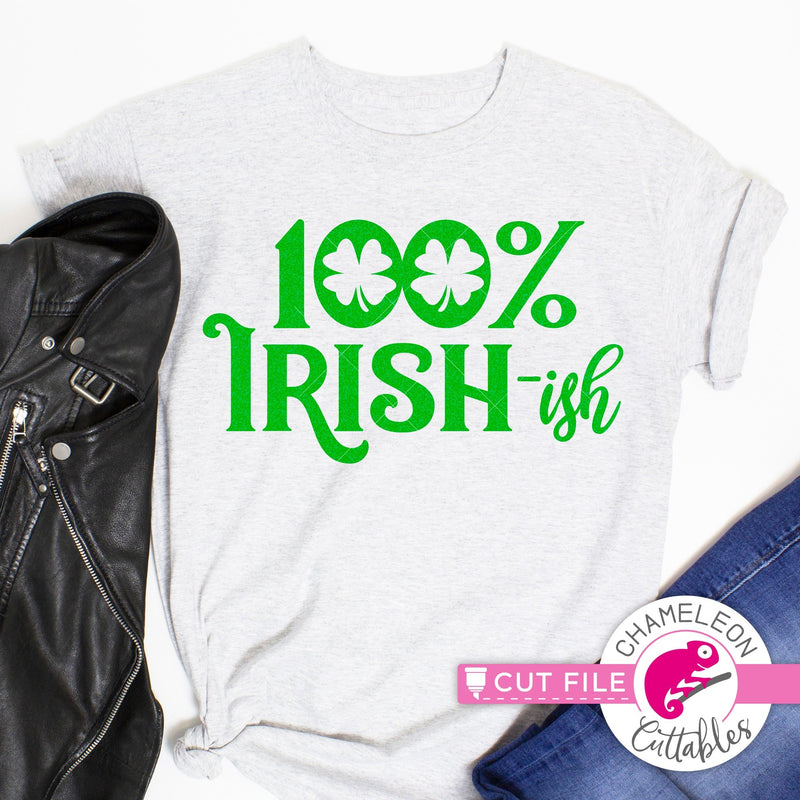 100% Irish-ish St. Patricks Day svg png dxf eps jpeg SVG DXF PNG Cutting File