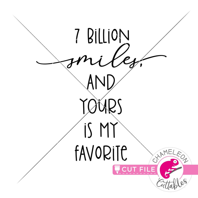 7 billion smiles and yours is my favorite Valentines day svg png dxf eps jpeg SVG DXF PNG Cutting File