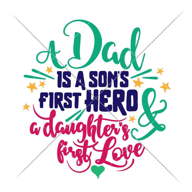 Free Happy fathers day stock vectors, clipart and illustrations. A Dad Is A Son S First Hero And A Daughter S First Love Svg Png Dxf Ep Chameleon Cuttables Llc SVG, PNG, EPS, DXF File