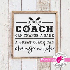 A good coach can change a game Baseball Softball svg png dxf eps SVG DXF PNG Cutting File