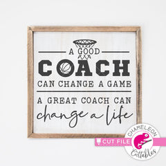 A good coach can change a game Basketball svg png dxf eps SVG DXF PNG Cutting File