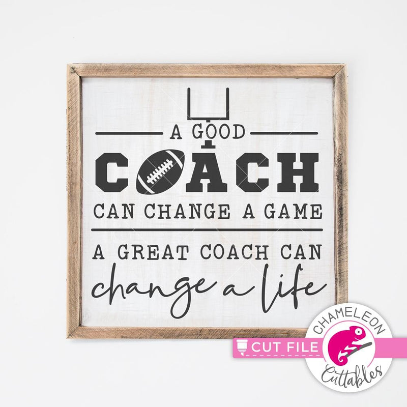 A good coach can change a game Football svg png dxf eps jpeg SVG DXF PNG Cutting File