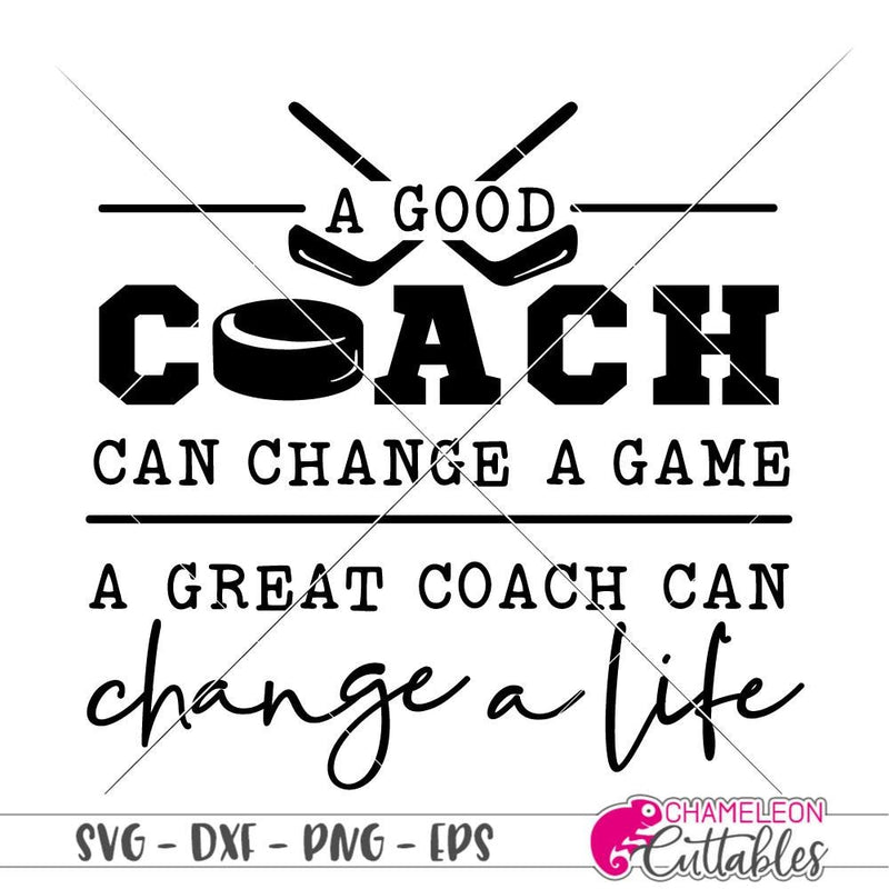 A good coach can change a game Hockey svg png dxf eps SVG DXF PNG Cutting File