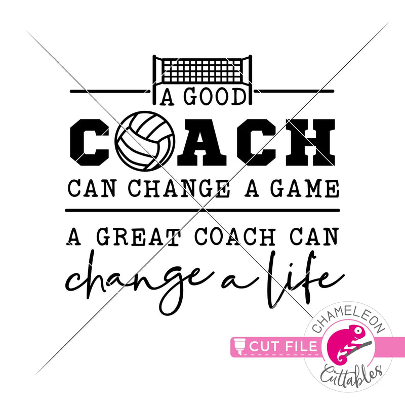A good coach can change a game Volleyball svg png dxf eps SVG DXF PNG Cutting File