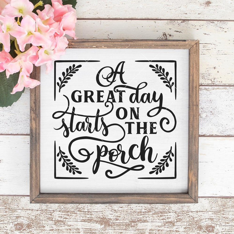 A Great Day Starts On The Porch Svg Png Dxf Eps Svg Dxf Png Cutting File