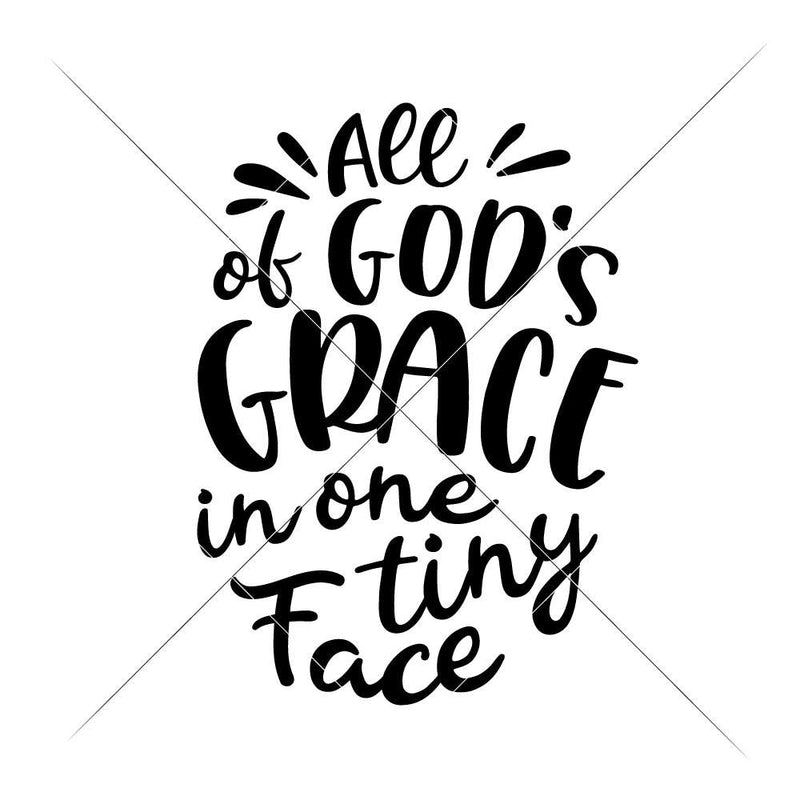 All Of Gods Grace Svg Png Dxf Eps Svg Dxf Png Cutting File