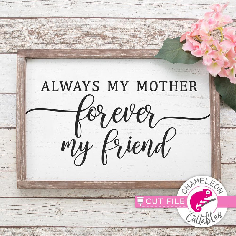Always my Mother forever my Friend svg png dxf eps SVG DXF PNG Cutting File