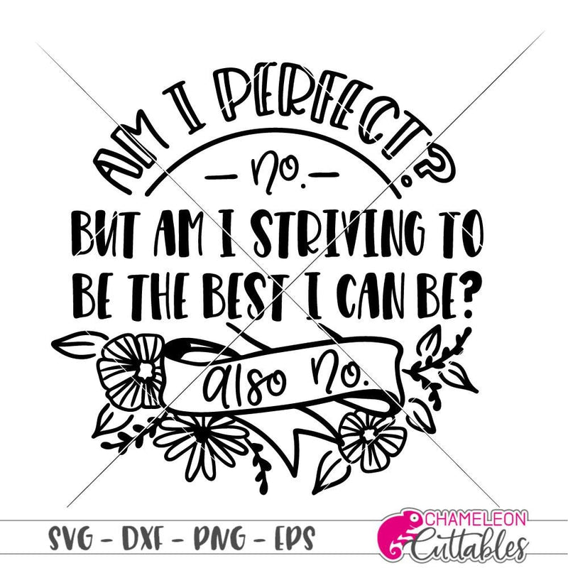 Am I perfect svg png dxf eps SVG DXF PNG Cutting File
