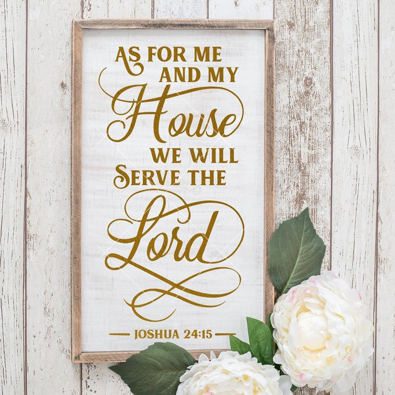 As For Me And My House We Will Serve The Lord Christian Svg Png Dxf Eps Svg Dxf Png Cutting File