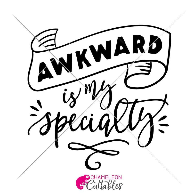 Awkward Is My Specialty Svg Png Dxf Eps Svg Dxf Png Cutting File