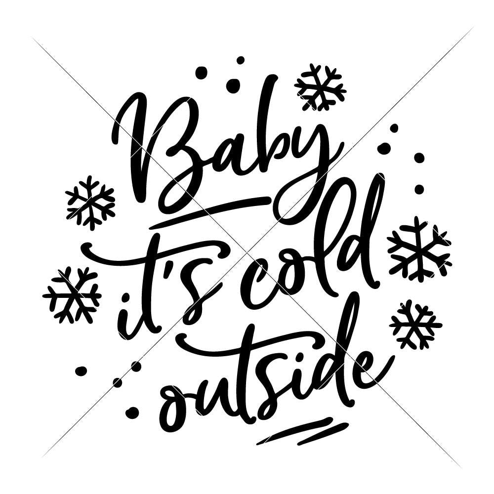Baby It S Cold Outside Svg Png Dxf Eps Chameleon Cuttables Llc