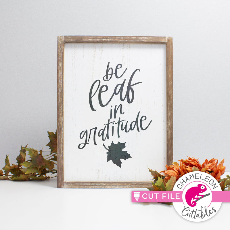 Be leaf in gratitude thanksgiving svg png dxf eps jpeg SVG DXF PNG Cutting File