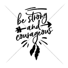 Be Strong And Courageous Svg Png Dxf Eps Svg Dxf Png Cutting File