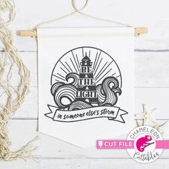 Be the light in someone else's storm lighthouse circle svg png dxf eps jpeg SVG DXF PNG Cutting File