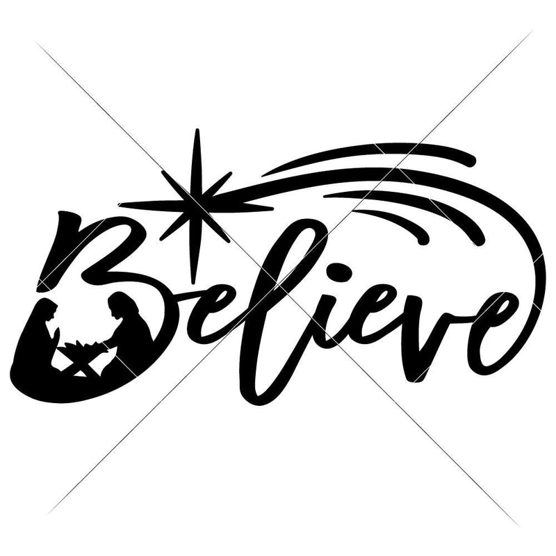 Believe With Nativity Scene Svg Png Dxf Eps Svg Dxf Png Cutting File