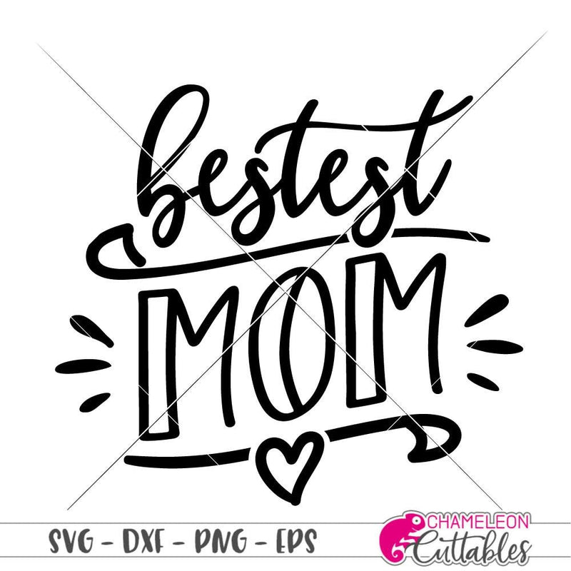Bestest Mom svg png dxf eps SVG DXF PNG Cutting File