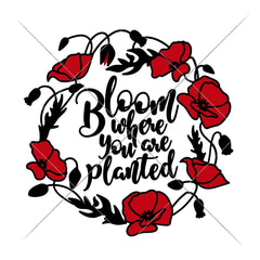 Bloom Where You Are Planted Poppy Wreath Svg Png Dxf Eps Svg Dxf Png Cutting File