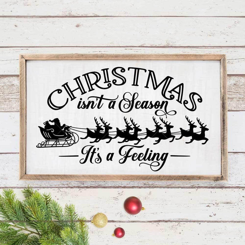 Christmas Isnt A Season Its A Feeling Svg Png Dxf Eps Svg Dxf Png Cutting File