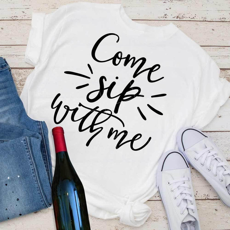 Come Sip With Me Svg Png Dxf Eps Svg Dxf Png Cutting File