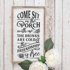 Come Sit On The Porch With Me The Drinks Are Cold And The Friendship Is Free Svg Png Dxf Eps Svg Dxf Png Cutting File