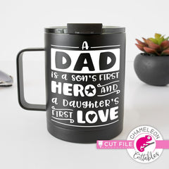 Dad is a Sons first Hero and a Daughters first Love svg png dxf eps SVG DXF PNG Cutting File