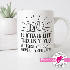 Dad - whatever life throws at you svg png dxf eps SVG DXF PNG Cutting File