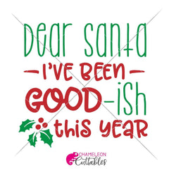 Dear Santa Ive been good-ish this year svg png dxf eps SVG DXF PNG Cutting File