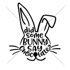 Did Somebunny Say Chocolate Svg Png Dxf Eps Svg Dxf Png Cutting File