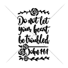 Do Not Let Your Heart Be Troubled Svg Png Dxf Eps Svg Dxf Png Cutting File