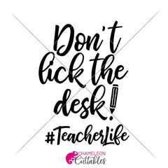 Dont Lick The Desk Teacher Life Svg Png Dxf Eps Svg Dxf Png Cutting File