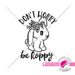 Dont worry be hoppy Cute bunny Easter svg png dxf eps jpeg SVG DXF PNG Cutting File