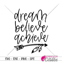 Dream Believe Achieve svg png dxf eps SVG DXF PNG Cutting File