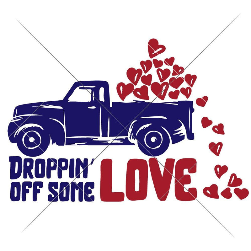 Droppin Off Some Love Truck Svg Png Dxf Eps Svg Dxf Png Cutting File
