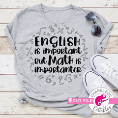 English is important - Math Teacher appreciation svg png dxf eps SVG DXF PNG Cutting File