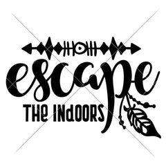 Escape The Indoors Svg Png Dxf Eps Svg Dxf Png Cutting File