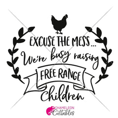 Excuse The Mess. Were Busy Raising Free Range Children Svg Png Dxf Eps Svg Dxf Png Cutting File