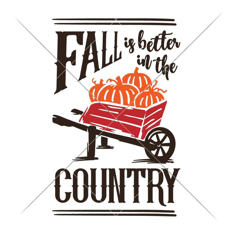 Fall Is Better In The Country Multi Color Svg Png Dxf Eps Svg Dxf Png Cutting File