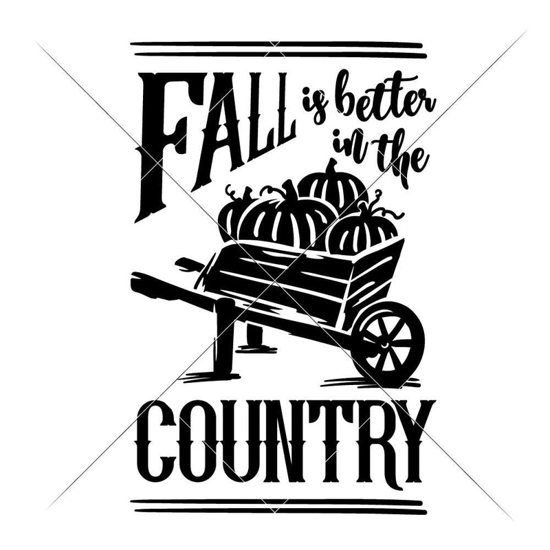 Fall Is Better In The Country Svg Png Dxf Eps Svg Dxf Png Cutting File