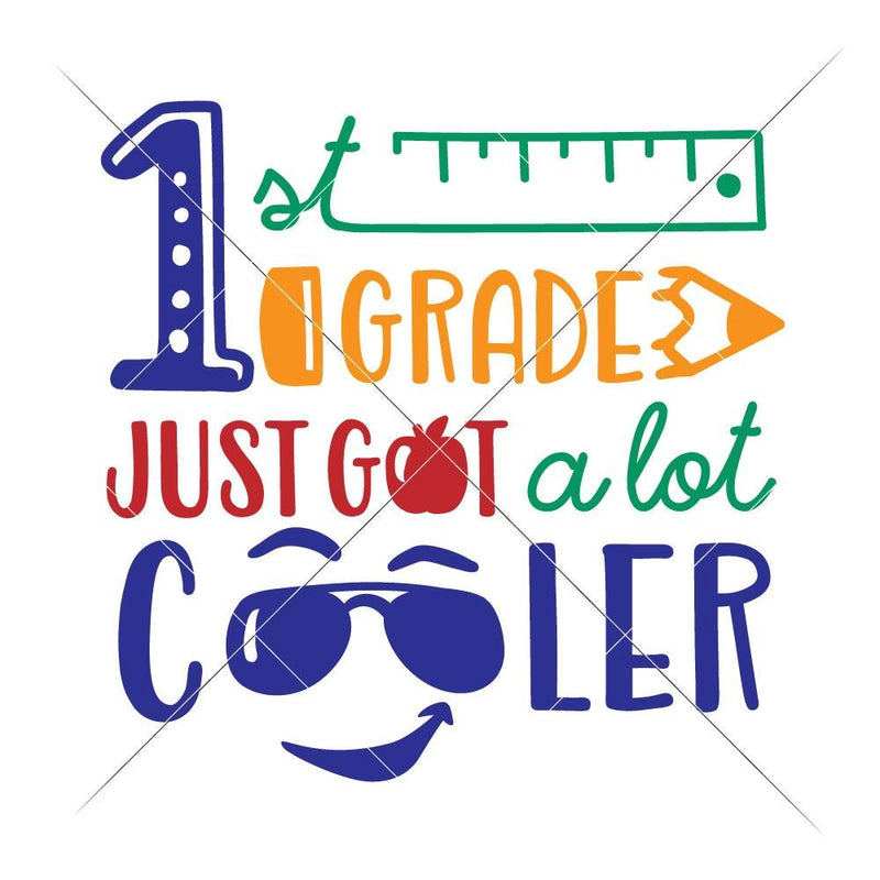 First Grade Just Got A Lot Cooler Svg Png Dxf Eps Svg Dxf Png Cutting File
