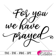 For you we have prayed svg png dxf eps SVG DXF PNG Cutting File