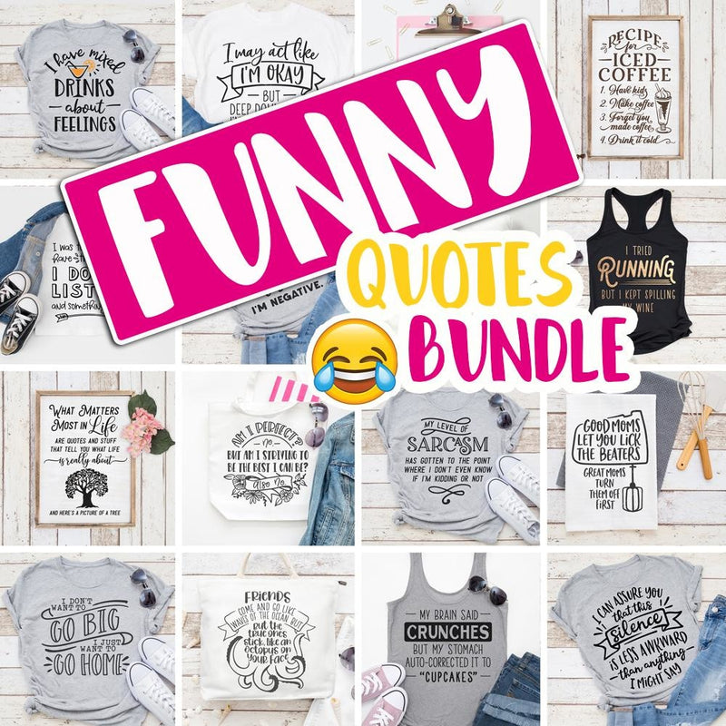 Funny Quotes Bundle SVG DXF PNG Cutting File
