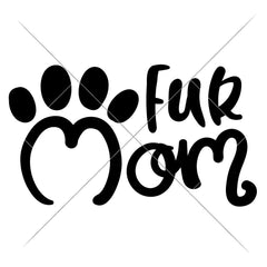 Fur Mom Svg Png Dxf Eps Svg Dxf Png Cutting File
