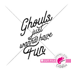 Ghouls just wanna have fun Halloween svg png dxf eps jpeg SVG DXF PNG Cutting File