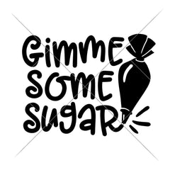 Gimme some Sugar Cookie Frosting Bag for Cookiers svg png dxf eps SVG DXF PNG Cutting File