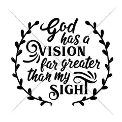 God Has A Vision Svg Png Dxf Eps Svg Dxf Png Cutting File